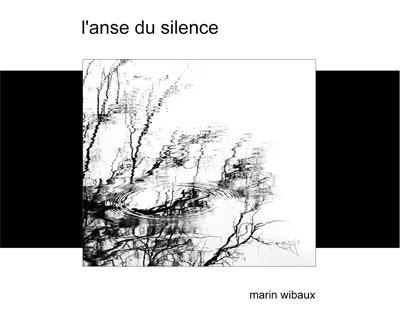 Recueil de poésie et photo noir et blanc : l'anse du silence